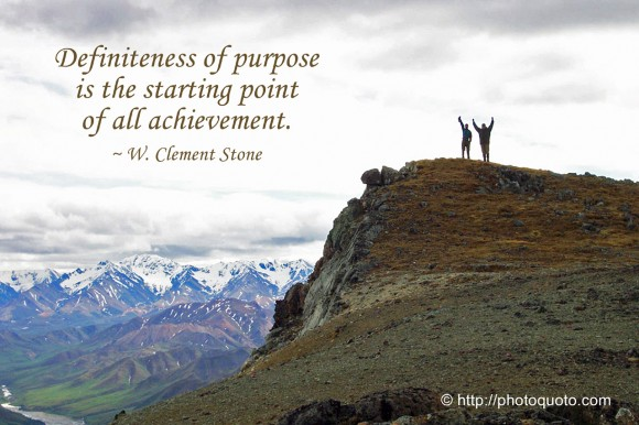 Definiteness of purpose is the starting point of all achievement. ~ W. Clement Stone